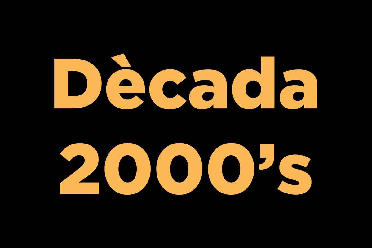 Campions dècada 2000